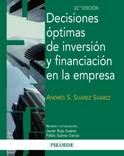 Decisiones óptimas de inversión y financiación en la empresa (Economía y Empresa)