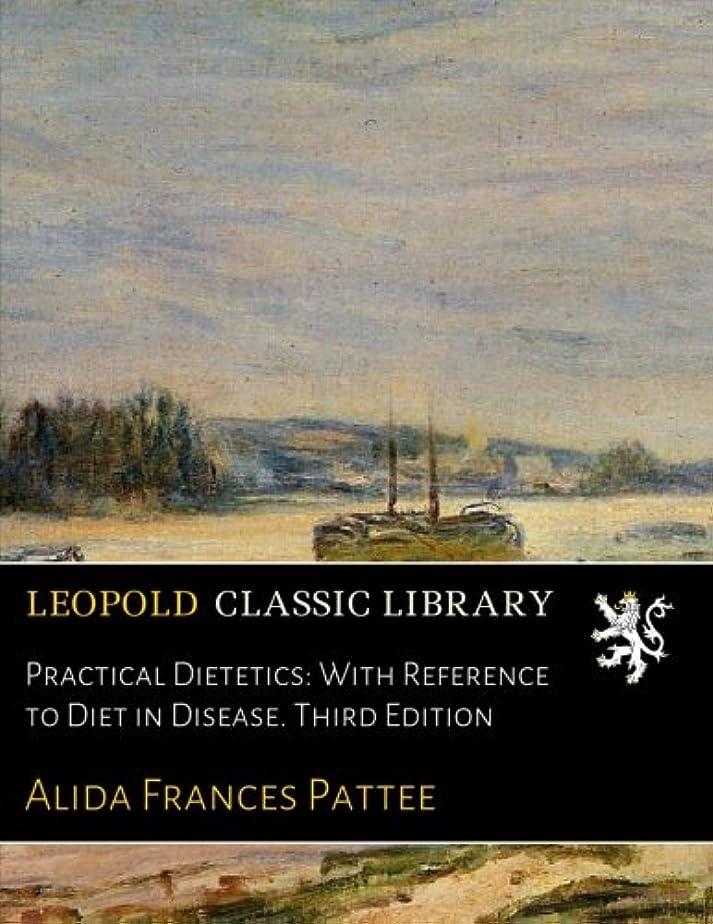 クロニクル等価奇跡的なPractical Dietetics: With Reference to Diet in Disease. Third Edition