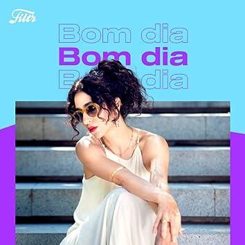 Bom Dia by Filtr