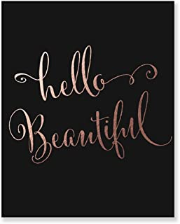Hello Beautiful Black and Rose Gold Foil Print Wall Decor Inspirational Quote Baby Girl Nursery Art Poster Kids Room Art 8 inches x 10 inches C12