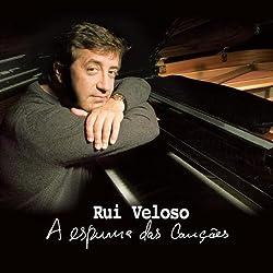 Espuma Das Cancoes by Rui Veloso (2005-11-28)