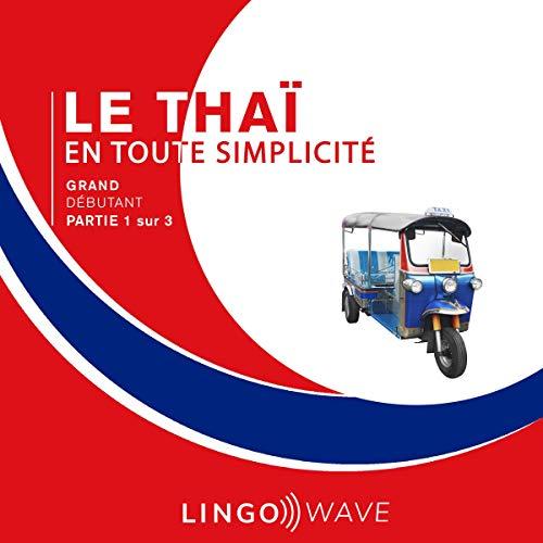 Couverture de Le thaï en toute simplicité - Grand débutant - Partie 1 sur 3