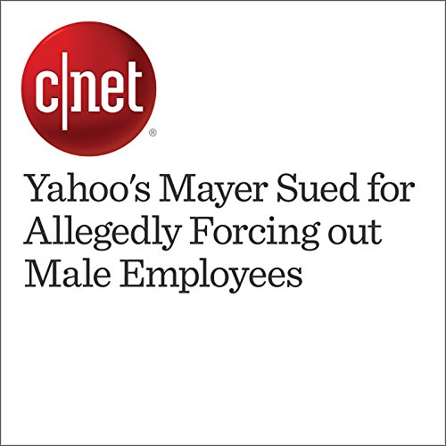 Yahoo's Mayer Sued for Allegedly Forcing out Male Employees cover art