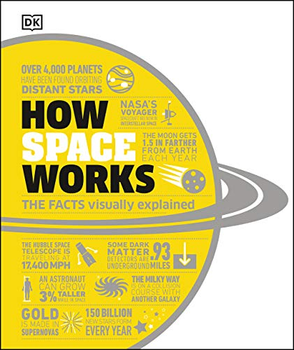 How Space Works: The Facts Visually Explained (How Things Work)
