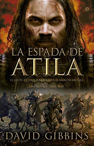 Total war: La espada de Atila (Ficción) (Spanish Edition)
