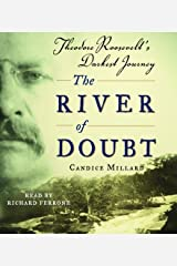 The River of Doubt: Theodore Roosevelt's Darkest Journey by Candice Millard (2005-10-25) Audible Audiobook