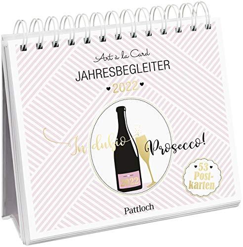 In dubio Prosecco 2022: Wochenkalender zum Aufstellen, Tischkalender mit Spiralbindung und 53 Postkarten zum Heraustrennen