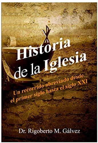 Historia de la Iglesia: Un recorrido abreviado desde el primer ...
