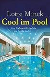 Cool im Pool: Eine Ruhrpott-Krimödie mit Loretta Luchs von Lotte Minck