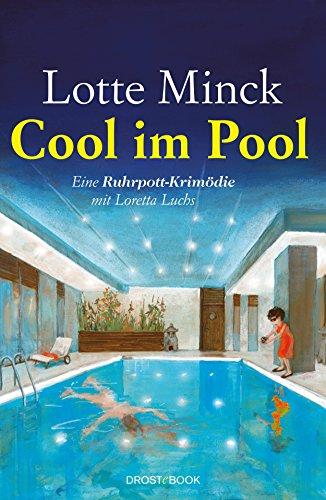 Buchseite und Rezensionen zu 'Cool im Pool: Eine Ruhrpott-Krimödie mit Loretta Luchs' von Lotte Minck