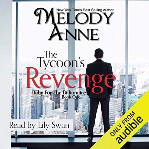 The Tycoon's Revenge: Baby for the Billionaire