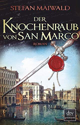 Der Knochenraub von San Marco: Roman (Davide Venier, Band 2)