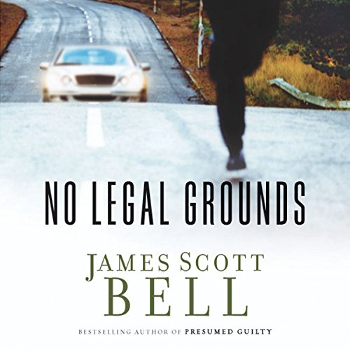 No Legal Grounds                   By:                                                                                                                                 James Scott Bell                               Narrated by:                                                                                                                                 Buck Schirner                      Length: 10 hrs and 28 mins     24 ratings     Overall 4.0