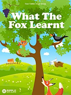 What The Fox Learnt (Illustrated) (Four Fables from Aesop