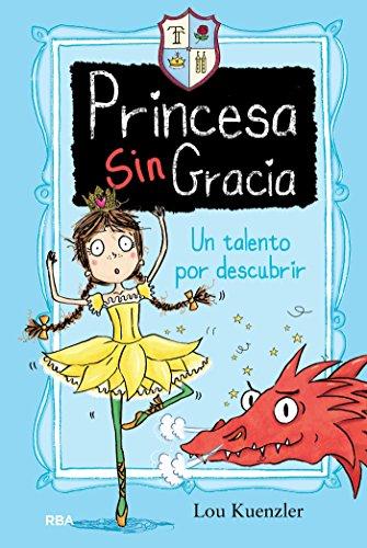 Princesa sin gracia #2. Un talento por descubrir