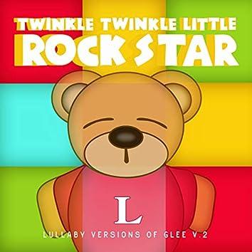 Lullaby Versions of Glee V.2