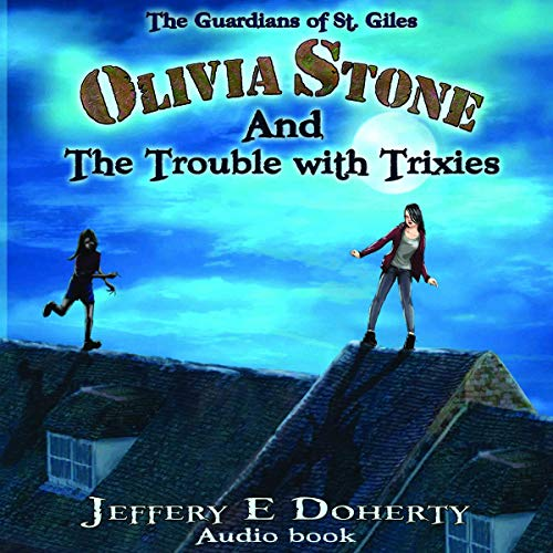 Olivia Stone and the Trouble with Trixies cover art