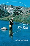 Fishing Small Streams with a Fly-Rod