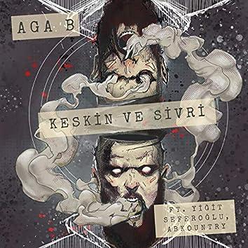 Keskin ve Sivri (feat. Yiğit Seferoğlu & Abkountry)