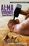 El Alma Viviente: Sanidad Interior 2 (Equipamiento Integral Para Combatientes de Liberaci�n nº 6) (Spanish Edition)