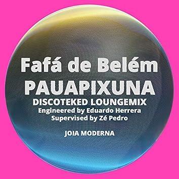 Pauapixuna (Discoteked Remix)