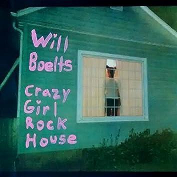 Crazy Girl Rock House