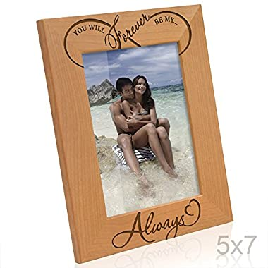 Kate Posh - You will forever be my Always - Infinity sign decor - Engraved Natural Wood Picture Frame - Wedding Gifts, Engagement Gifts, Anniversary Gifts, Christmas Gifts (5x7-Vertical)