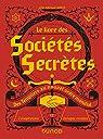 Le livre des sociétés secrètes - Des Templiers au nouvel ordre mondial: Des Templiers au nouvel ordre mondial par Greer