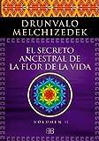 SECRETO ANCESTRAL 2 DE LA FLOR DE LA VID: Una transcripci├│n editada del Taller La Flor de la Vida presentada en vivo a la Madre Tierra de 1985 a 1994