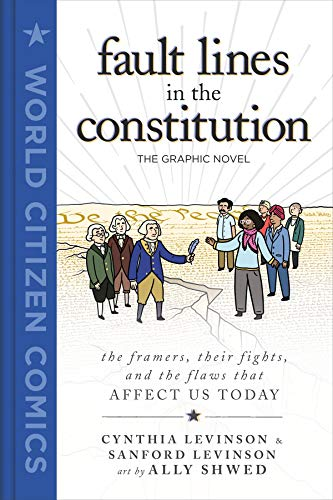 Image of Fault Lines in the Constitution: The Graphic Novel (World Citizen Comics)