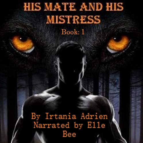 His Mate and His Mistress: Book 1 cover art