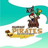 coloriage pirates pour enfant sans déborder: cahier d'activité pour apprendre à colorier sans dépasser pour les petits garçons à partir de 2 ans