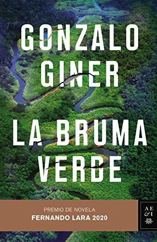 La bruma verde: Premio de Novela Fernando Lara 2020 (Autores Españoles e Iberoamericanos)