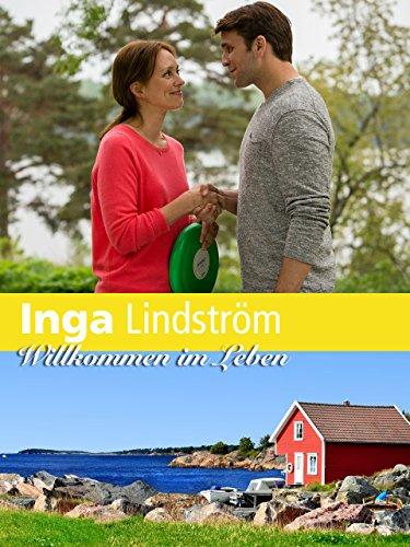 Inga Lindström: Willkommen im Leben