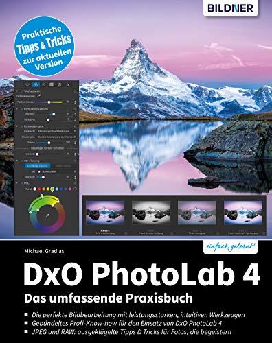 DxO PhotoLab 4: Das umfassende Praxisbuch