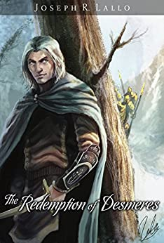 The Redemption of Desmeres (The Book of Deacon) by [Joseph Lallo]