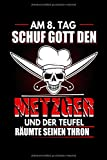Am 8. Tag schuf Gott den Metzger und der Teufel räumte seinen Thron: Fleischer & Metzger Notizbuch 6'x9' Liniert Ideal auch als Geschenk für Metzgerei & Schlachter
