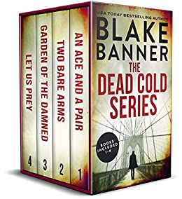 The Dead Cold Series: Books 1-4 (A Dead Cold Box Set Book 1) by [Blake Banner]