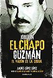 Joaquín El Chapo Guzmán: El Varón de la Droga / Joaquin 'el Chapo' Guzmán: The Drug Baron