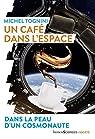 Un café dans l'espace par Tognini