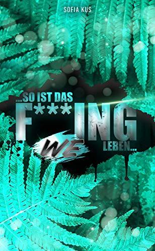 ...so ist das F***ing Leben...: We (Life 6)