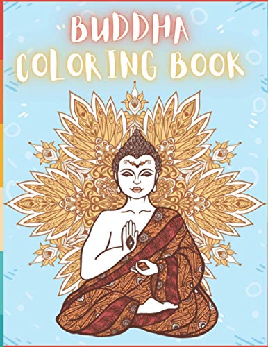 Buddha Coloring Book For Adults: 58 Creative And Unique Buddha Coloring Pages With Quotes And Buddha Doodle To Color In On Every Other Page ( Stress ... Relaxing Drawings To Calm Down And Relax )