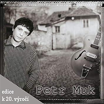 Petr Muk (Edice k 20. vyroci)