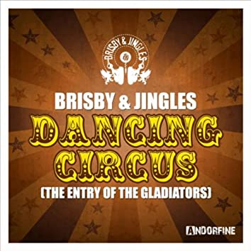 Dancing Circus (The Entry of the Gladiators)