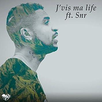 J'vis ma life (feat. SNR)