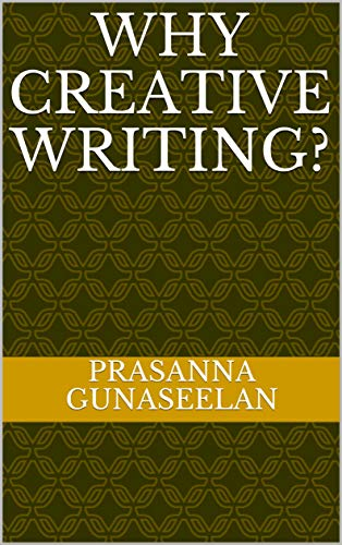 Why Creative Writing? (English Edition)