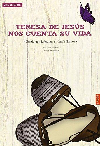 Teresa de Jesús nos cuenta su vida (Laude)