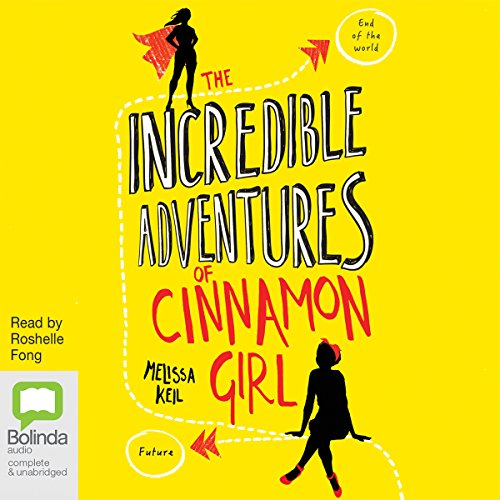 The Incredible Adventures of Cinnamon Girl audiobook cover art