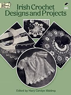 Irish Crochet Designs and Projects (Dover Needlework Series)