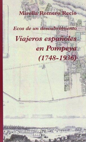Viajeros Españoles En Pompeya (1748-1936) (Narrativa)
